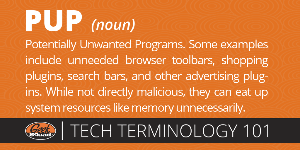 Tech Terms 101 - PUP - Potentially Unwanted Programs