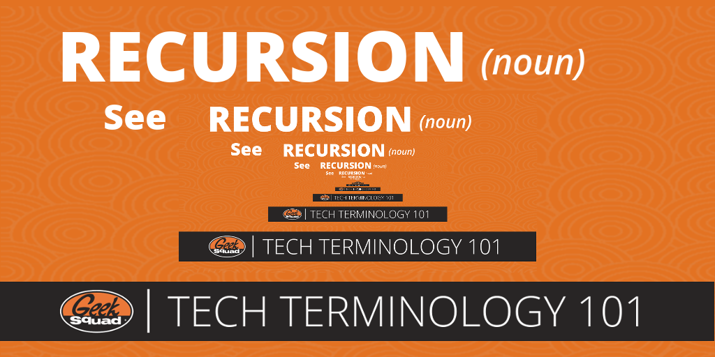 Geek Squad Tech Terms 101 - Recursion